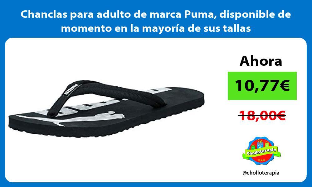 Chanclas para adulto de marca Puma disponible de momento en la mayoría de sus tallas