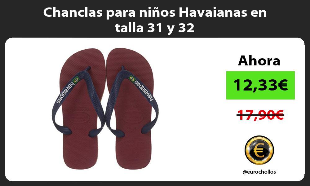 Chanclas para niños Havaianas en talla 31 y 32