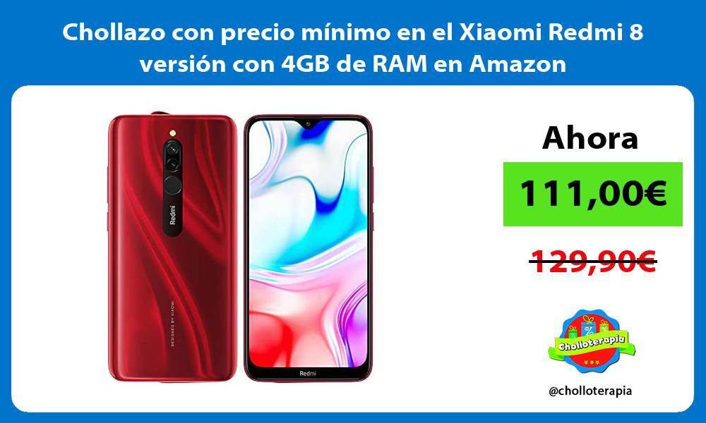 Chollazo con precio mínimo en el Xiaomi Redmi 8 versión con 4GB de RAM en Amazon
