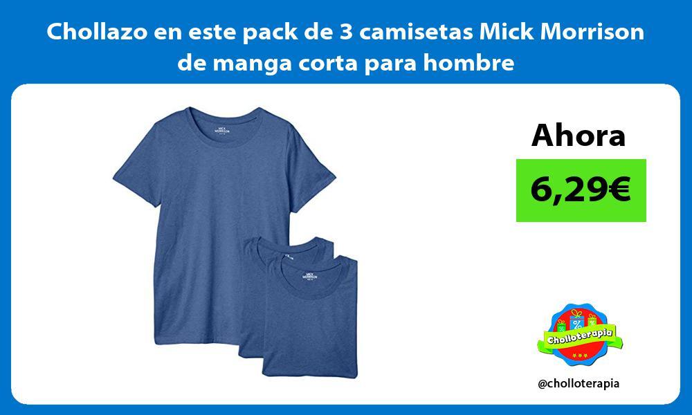 Chollazo en este pack de 3 camisetas Mick Morrison de manga corta para hombre