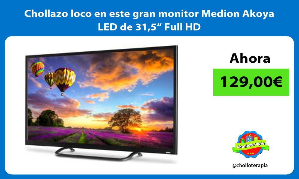 """Chollazo loco en este gran monitor Medion Akoya LED de 315"""" Full HD"""