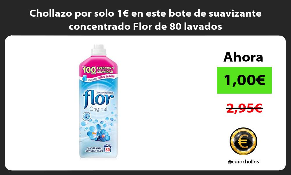 Chollazo por solo 1€ en este bote de suavizante concentrado Flor de 80 lavados