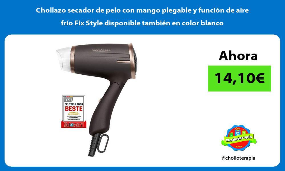Chollazo secador de pelo con mango plegable y función de aire frío Fix Style disponible también en color blanco