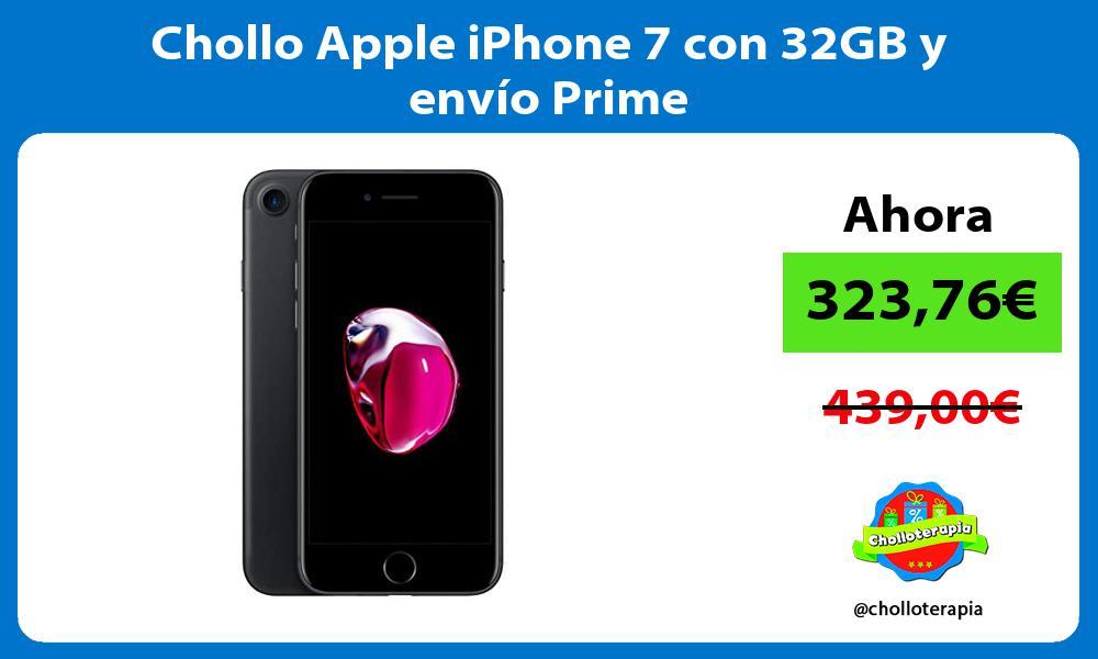 Chollo Apple iPhone 7 con 32GB y envío Prime