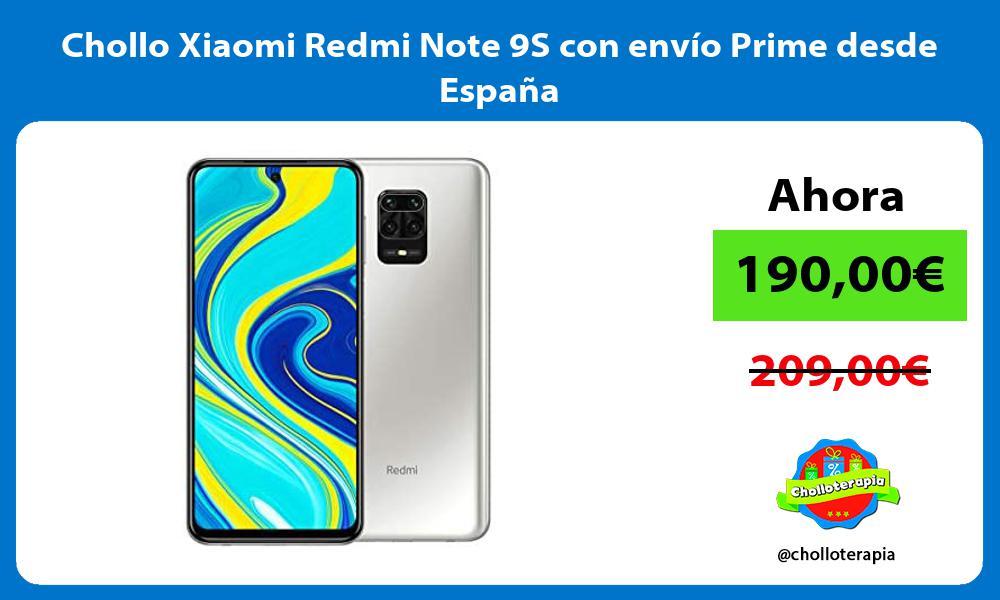 Chollo Xiaomi Redmi Note 9S con envío Prime desde España