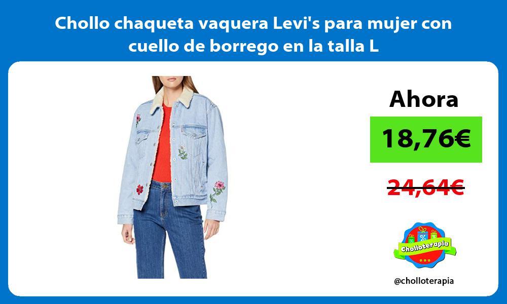 Chollo chaqueta vaquera Levis para mujer con cuello de borrego en la talla L