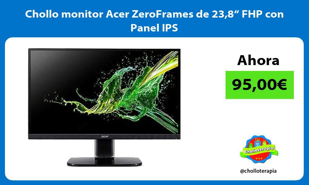 """Chollo monitor Acer ZeroFrames de 238"""" FHP con Panel IPS"""