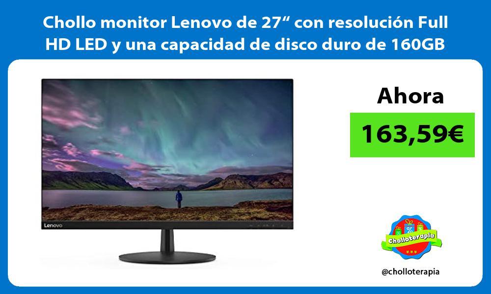 """Chollo monitor Lenovo de 27"""" con resolución Full HD LED y una capacidad de disco duro de 160GB"""