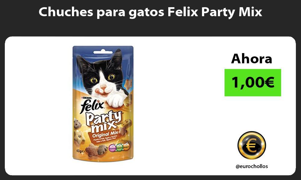 Chuches para gatos Felix Party Mix