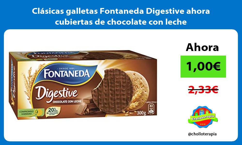 Clásicas galletas Fontaneda Digestive ahora cubiertas de chocolate con leche