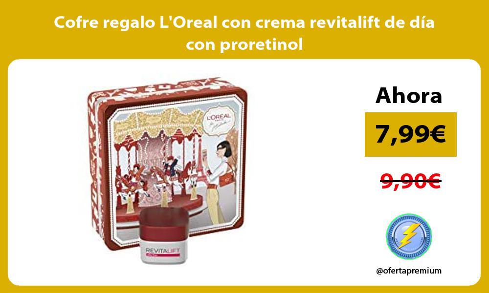 Cofre regalo LOreal con crema revitalift de día con proretinol