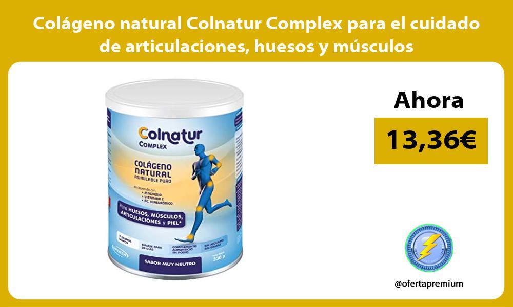 Colágeno natural Colnatur Complex para el cuidado de articulaciones huesos y músculos