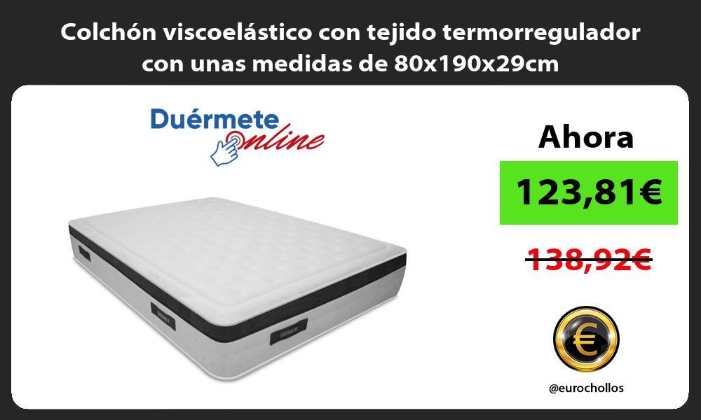 Colchón viscoelástico con tejido termorregulador con unas medidas de 80x190x29cm