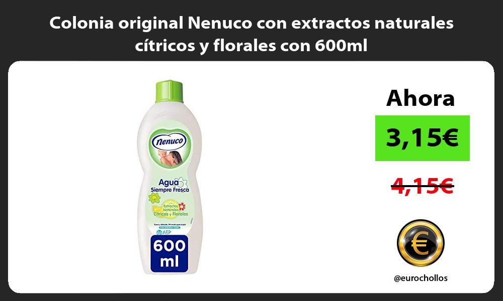 Colonia original Nenuco con extractos naturales cítricos y florales con 600ml