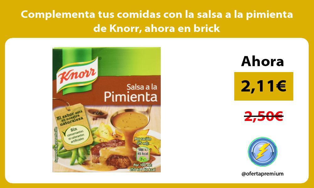 Complementa tus comidas con la salsa a la pimienta de Knorr ahora en brick