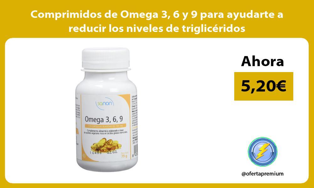 Comprimidos de Omega 3 6 y 9 para ayudarte a reducir los niveles de triglicéridos
