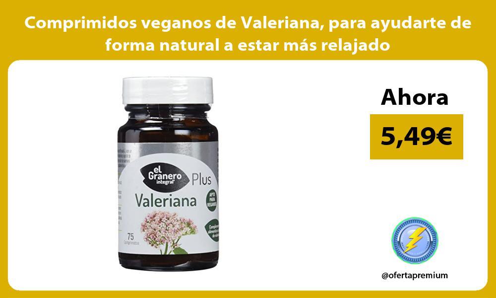 Comprimidos veganos de Valeriana para ayudarte de forma natural a estar más relajado