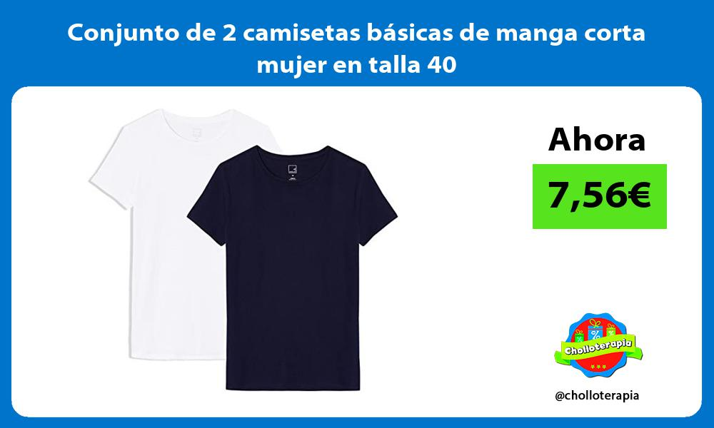 Conjunto de 2 camisetas básicas de manga corta mujer en talla 40