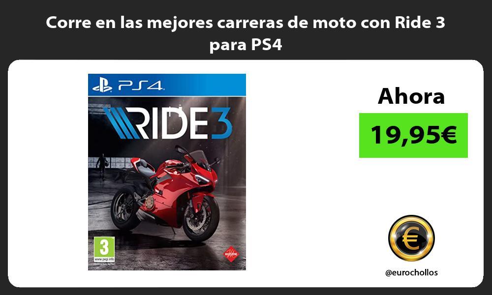 Corre en las mejores carreras de moto con Ride 3 para PS4