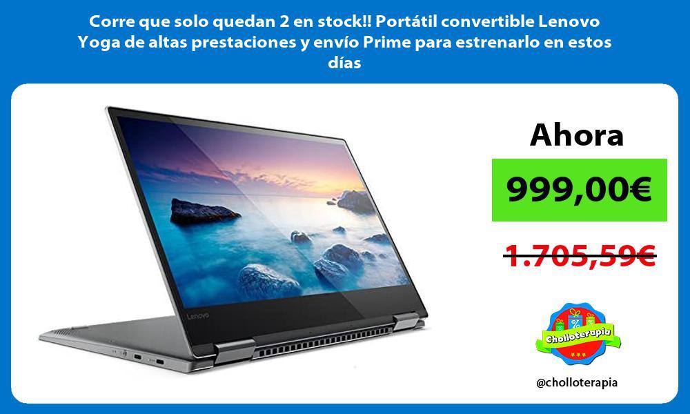 Corre que solo quedan 2 en stock Portátil convertible Lenovo Yoga de altas prestaciones y envío Prime para estrenarlo en estos días