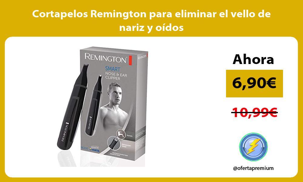 Cortapelos Remington para eliminar el vello de nariz y oídos