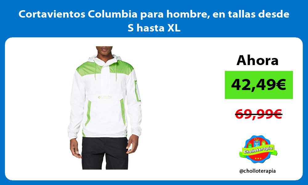 Cortavientos Columbia para hombre en tallas desde S hasta XL