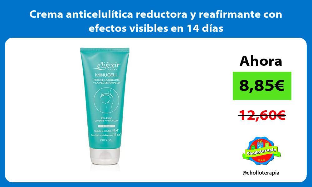Crema anticelulítica reductora y reafirmante con efectos visibles en 14 días