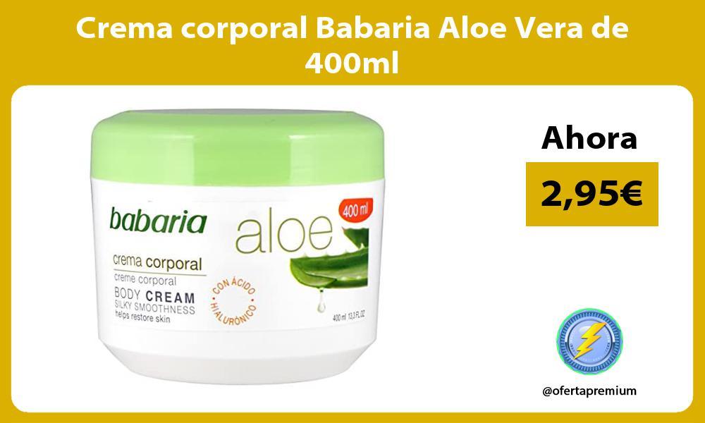 Crema corporal Babaria Aloe Vera de 400ml