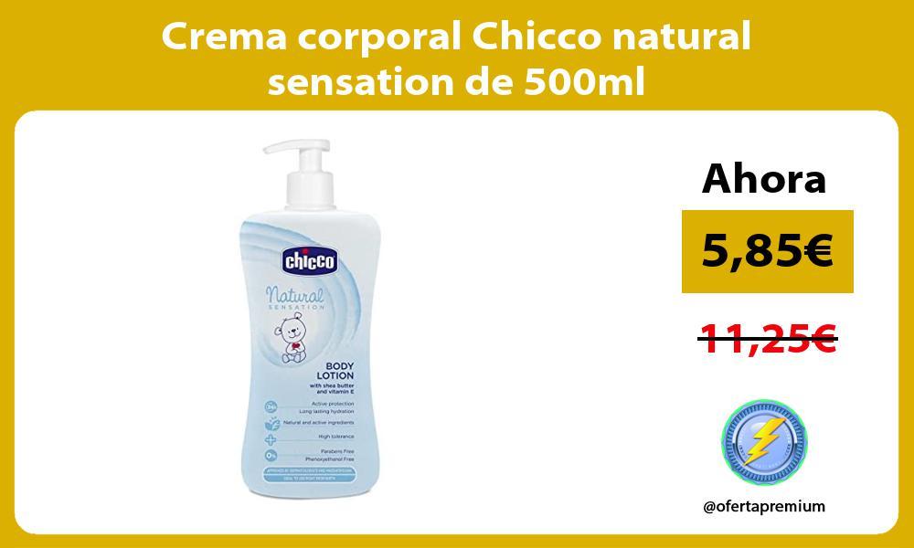 Crema corporal Chicco natural sensation de 500ml