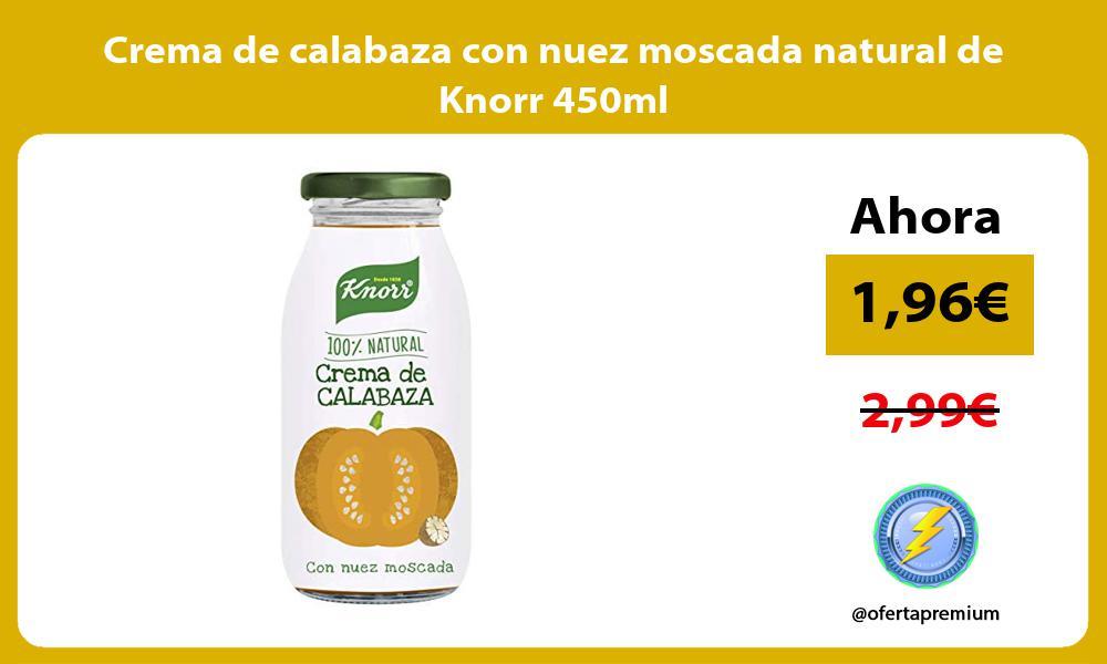 Crema de calabaza con nuez moscada natural de Knorr 450ml