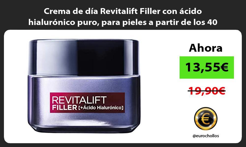 Crema de día Revitalift Filler con ácido hialurónico puro para pieles a partir de los 40