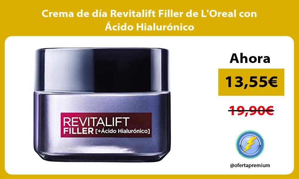 Crema de día Revitalift Filler de LOreal con Ácido Hialurónico