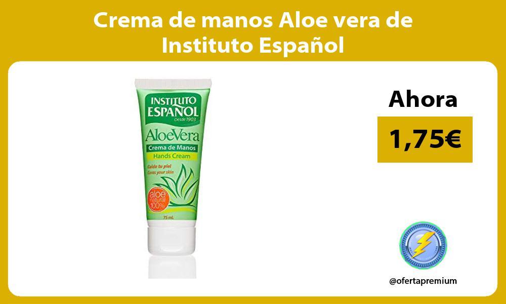 Crema de manos Aloe vera de Instituto Español