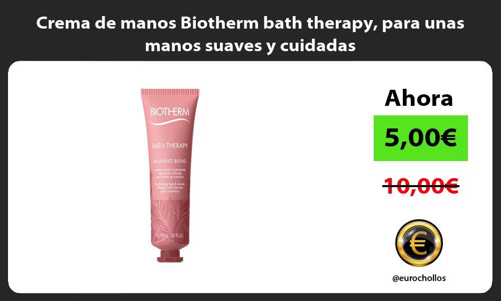 Crema de manos Biotherm bath therapy para unas manos suaves y cuidadas
