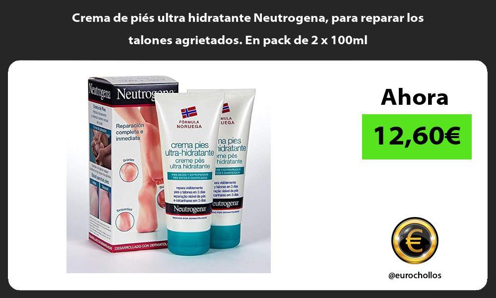 Crema de piés ultra hidratante Neutrogena para reparar los talones agrietados En pack de 2 x 100ml