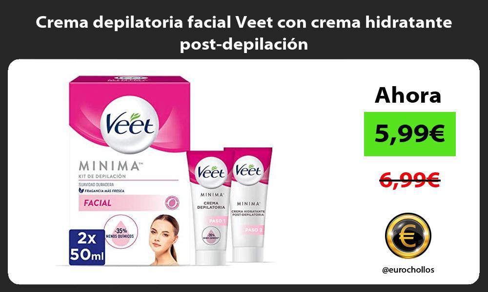 Crema depilatoria facial Veet con crema hidratante post depilación