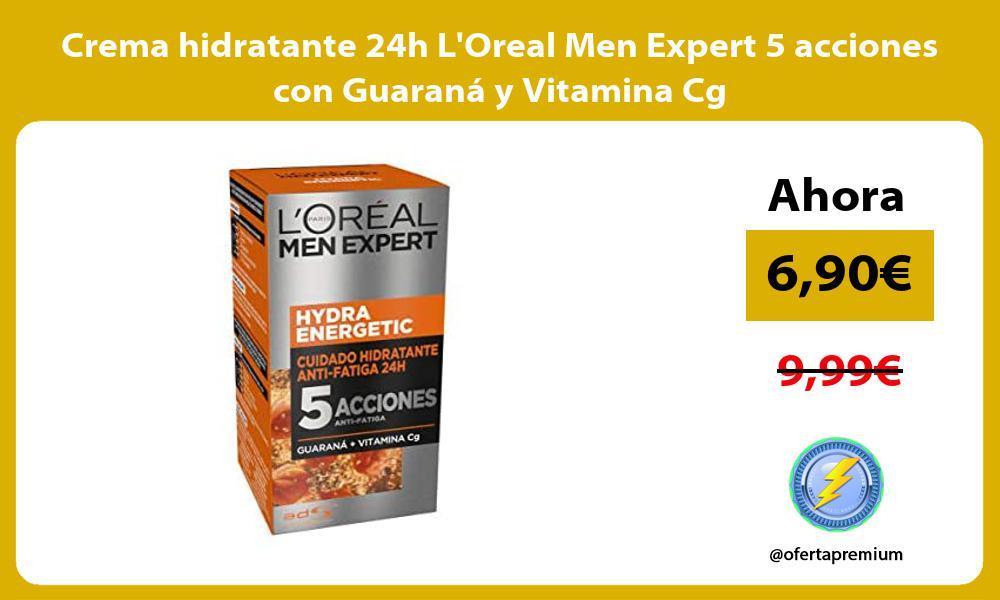 Crema hidratante 24h LOreal Men Expert 5 acciones con Guaraná y Vitamina Cg
