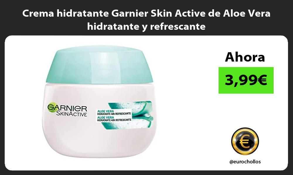 Crema hidratante Garnier Skin Active de Aloe Vera hidratante y refrescante