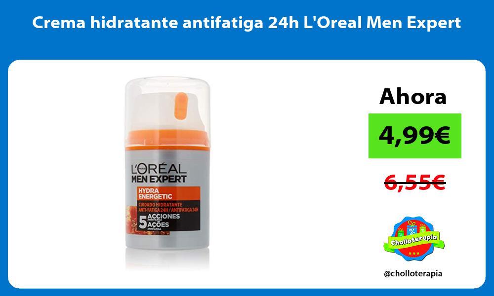 Crema hidratante antifatiga 24h LOreal Men Expert