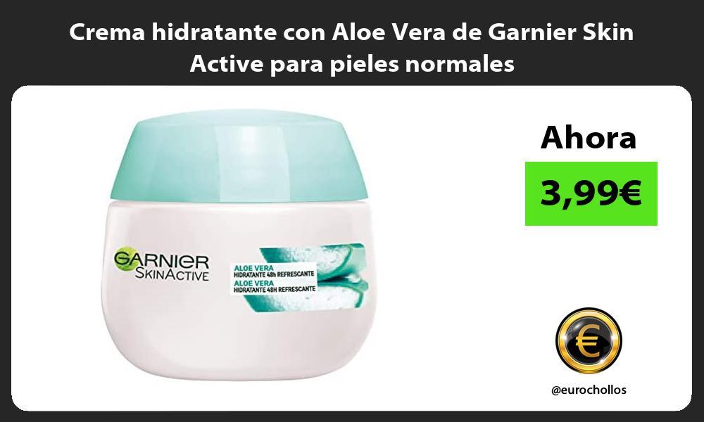 Crema hidratante con Aloe Vera de Garnier Skin Active para pieles normales