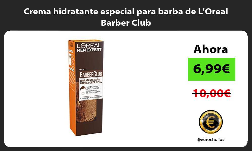 Crema hidratante especial para barba de LOreal Barber Club