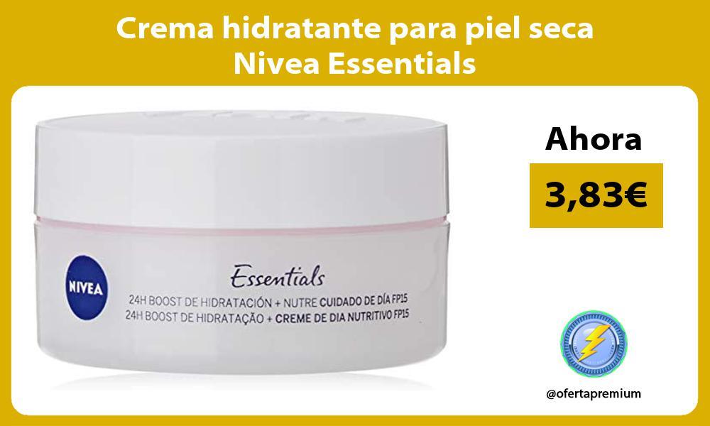 Crema hidratante para piel seca Nivea Essentials