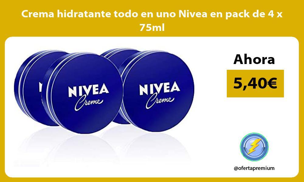 Crema hidratante todo en uno Nivea en pack de 4 x 75ml