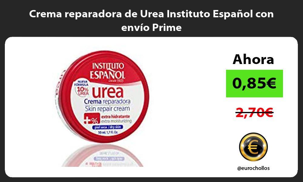 Crema reparadora de Urea Instituto Español con envío Prime