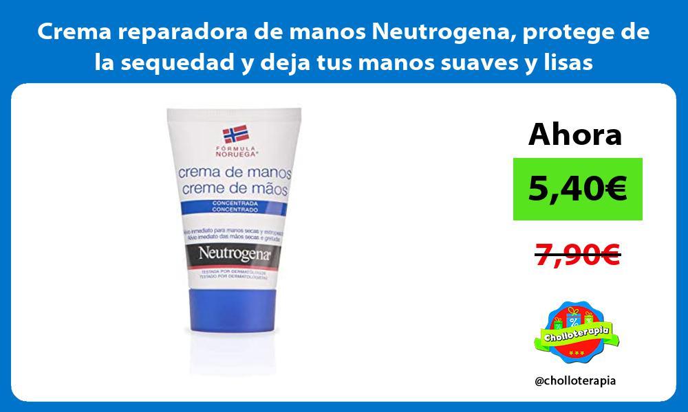 Crema reparadora de manos Neutrogena protege de la sequedad y deja tus manos suaves y lisas