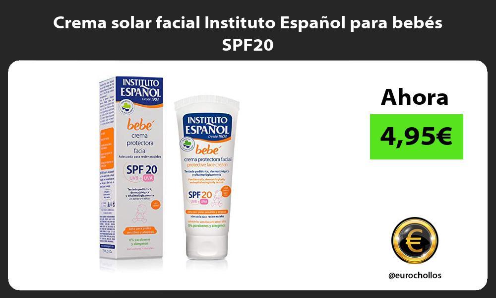 Crema solar facial Instituto Español para bebés SPF20
