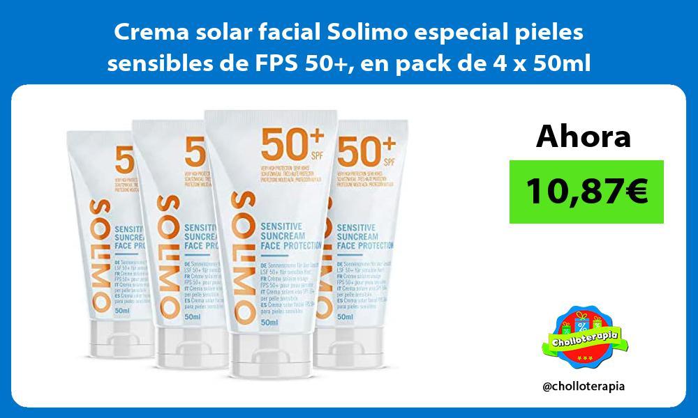 Crema solar facial Solimo especial pieles sensibles de FPS 50 en pack de 4 x 50ml