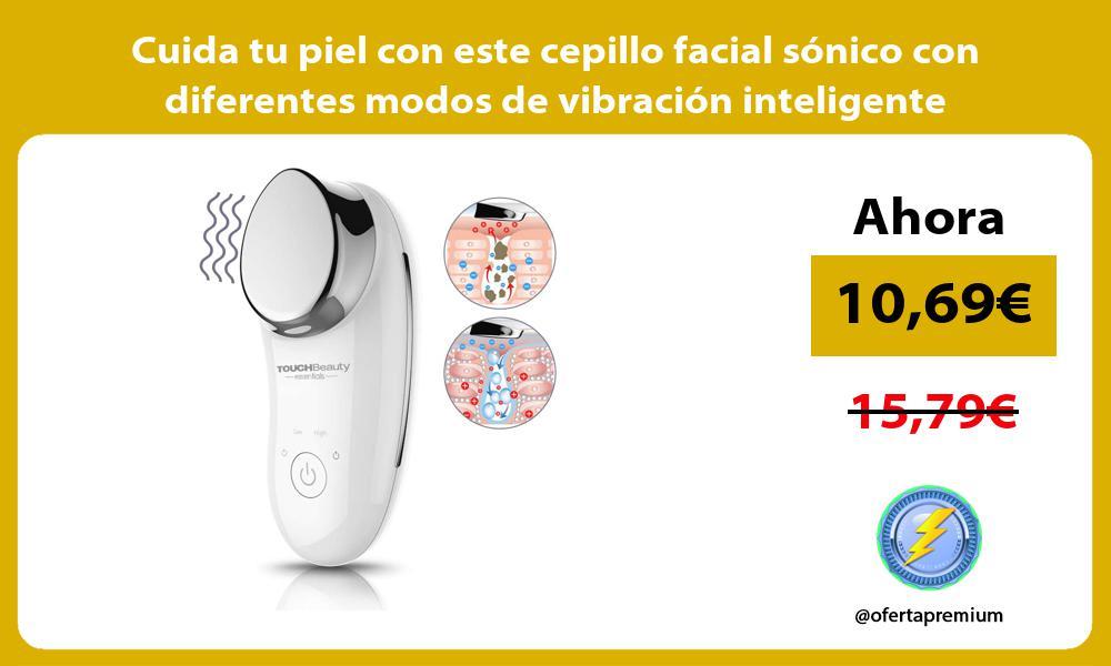 Cuida tu piel con este cepillo facial sónico con diferentes modos de vibración inteligente