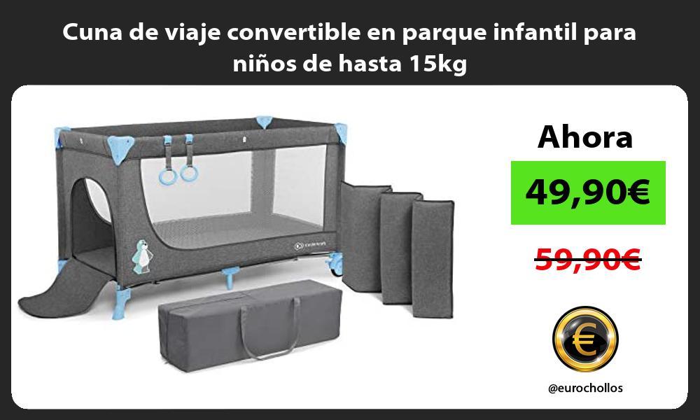 Cuna de viaje convertible en parque infantil para niños de hasta 15kg