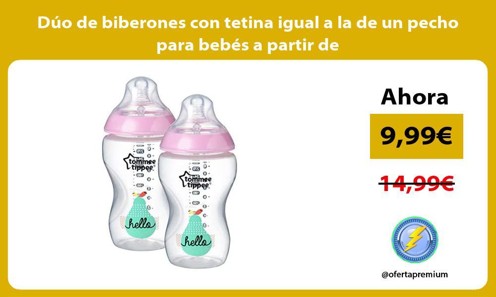 Dúo de biberones con tetina igual a la de un pecho para bebés a partir de
